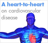 A heart-to-heart on cardiovascular disease